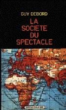 Guy Debord, La Société du Spectacle, 3 e