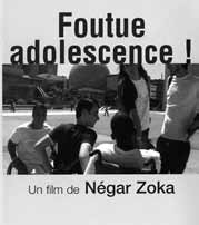 Foutue Adolescence 53 ; 2006 ; Négar Zoka ; France ; TN4019 Document d information générale à vocation documentaire sur un lycée français accueillant des jeunes valides et invalides.