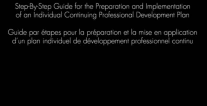 Step-By-Step Guide for the Preparation and Implementation of an Individual Continuing Professional Development Plan