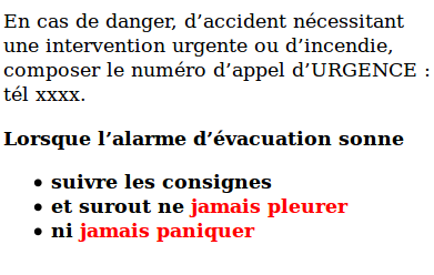 Exemple.gras { font-weight:bold; }.rouge { color:red; } <p> En cas de danger, d accident...... d appel d URGENCE : tél xxxx.