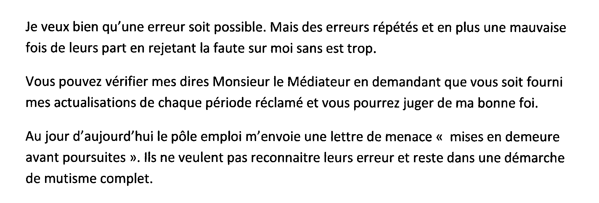 3.2.2. De l importance de la phase amiable On ne saurait trop insister sur l impact psychologique de la notification d un trop-perçu sur un demandeur d emploi sans préjuger par ailleurs de sa bonne foi.