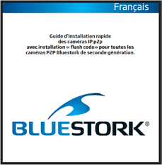 Quick Install Guide for p2p Bluestork Cameras (imac) Installation on an imac : Note : The screenshots that appear all along this guide are in english and in french.