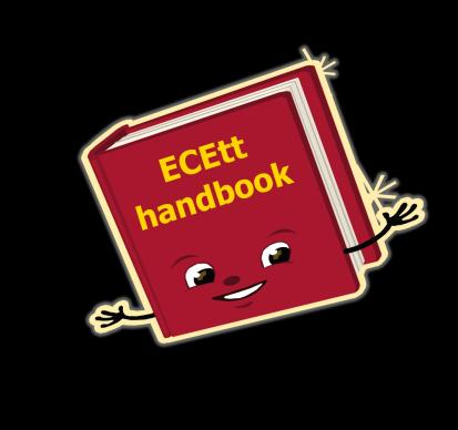 The ECEtt Handbook Rules for «A» / «B» / «C» traineeships Code of Ethics for Hosts & for trainees Helpdesk list & e-learning assistance funded by «Leonardo da Vinci», EU Data base of expertise