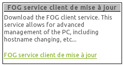 3 Déploiement d applications avec FOG Présentation des snapins Un snapin est un exécutable Windows (.exe,.msi...). Le but d'un snapin est d'être déployé sur des postes Windows via un agent FOG.