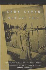 Kavan, Anna. 1975. Who are you? London: Peter Owen.