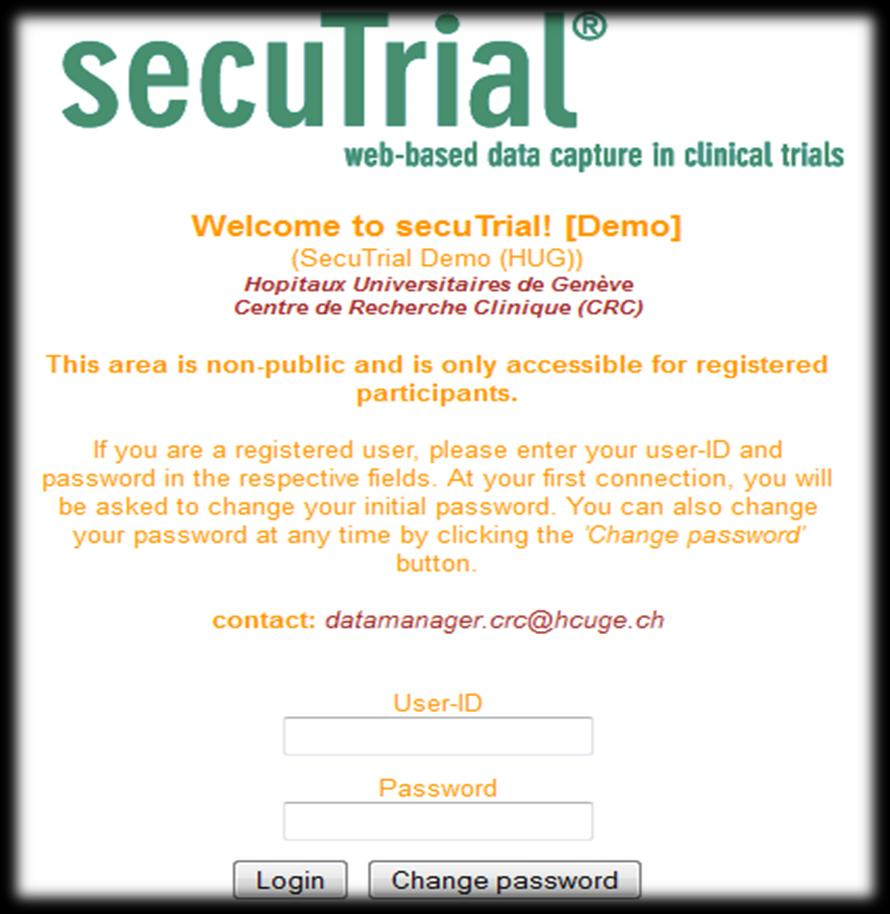 secutrial secutrial TM : démonstrations Démonstration interactive à l intention des investigateurs http://www.secutrial.com/demo-popup-englisch/ Base de données CRC de démonstration secutrial Demo (HUG) https://secutrial-test.