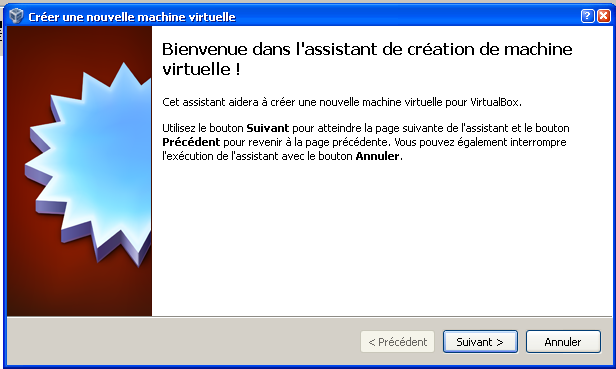 1) Lancez l application VirtualBox : Tutorial : Comment créer une machine virtuel.