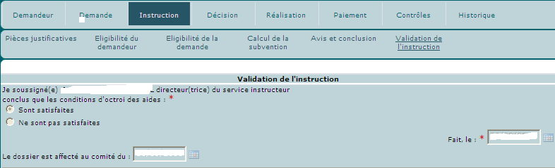C) Validation de l'instruction A l'issue de la réalisation de l'instruction, l'instruction peut faire l'objet d'une validation après renseignement de l'onglet «avis et conclusion».