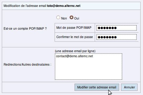 AlternC comme si vous y étiez Nous allons donc modifier la redirection «toto@demo.alternc.net» et la transformer en adresse email pop/imap, tout en conservant une redirection.