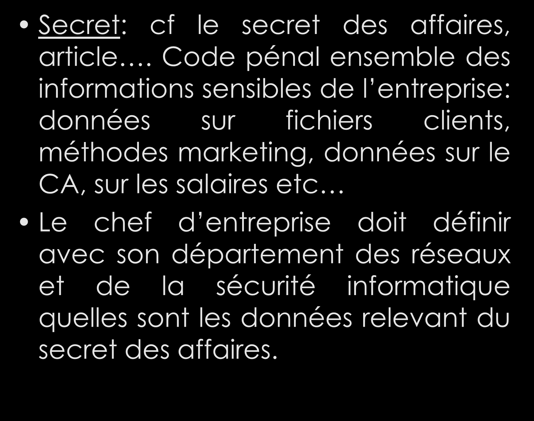 Secret: cf le secret des affaires, article.
