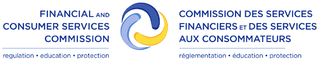Financial and Consumer Services Commission Financial Institutions Division 200-225 King Street Fredericton, NB E3B 1E1 Telephone: (506) 453-2315 Commission des services financiers et des services aux