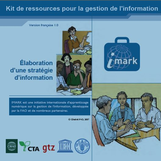 L initiative internationale IMARK Information Management Resource Kit 1. Les objectifs de l initiative 2.