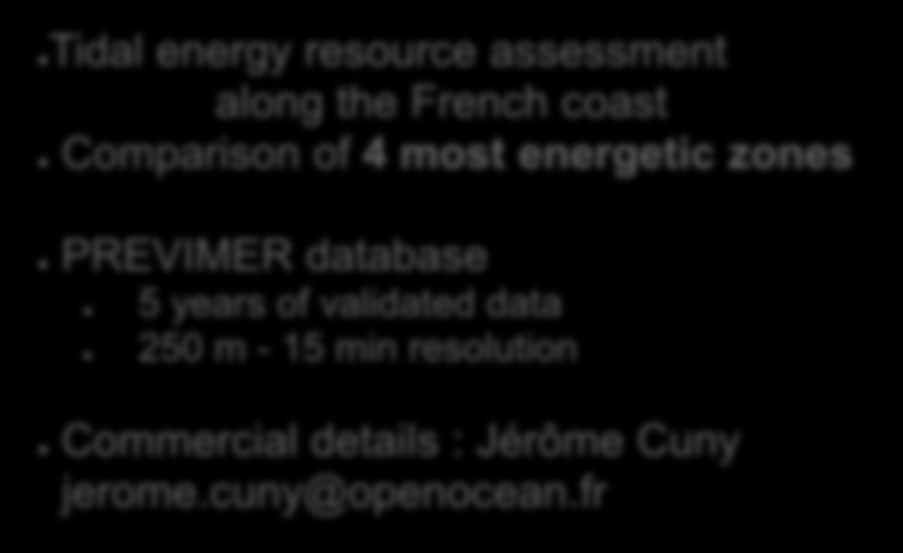 Tidal energy resource assessment along the French coast Comparison of
