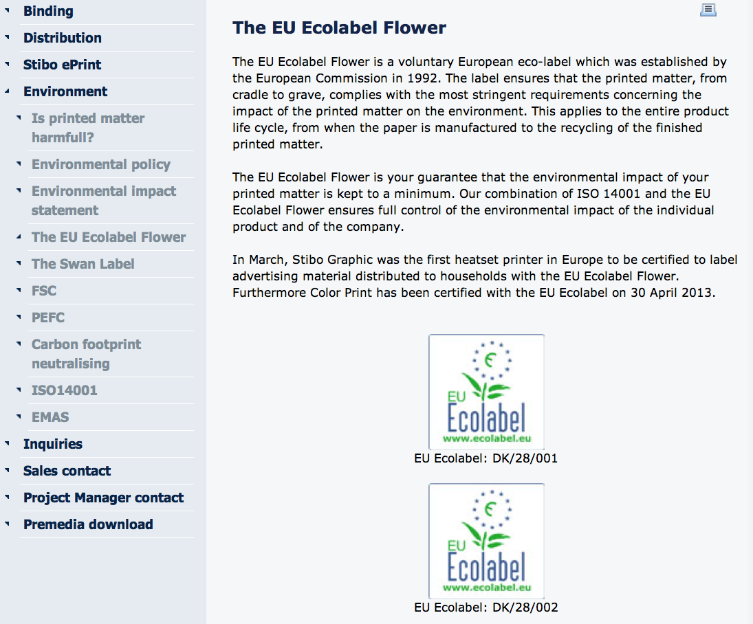 The EU Ecolabel visualised by printers Short explanation on the EU Ecolabel is given in the environment chapter of the company website, next to information on EMAS,