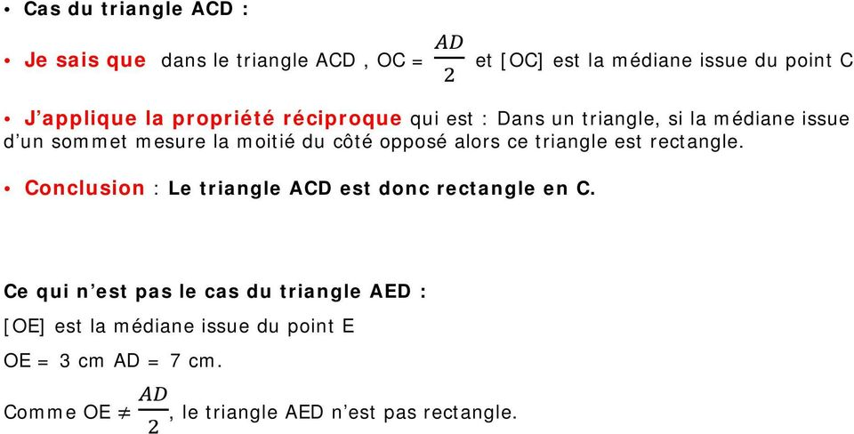 alors ce triangle est rectangle. Conclusion : Le triangle ACD est donc rectangle en C.