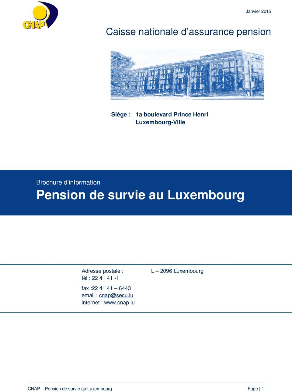 Luxembourg Adresse postale : tél : 22 41 41-1 fax :22 41 41 6443 email :