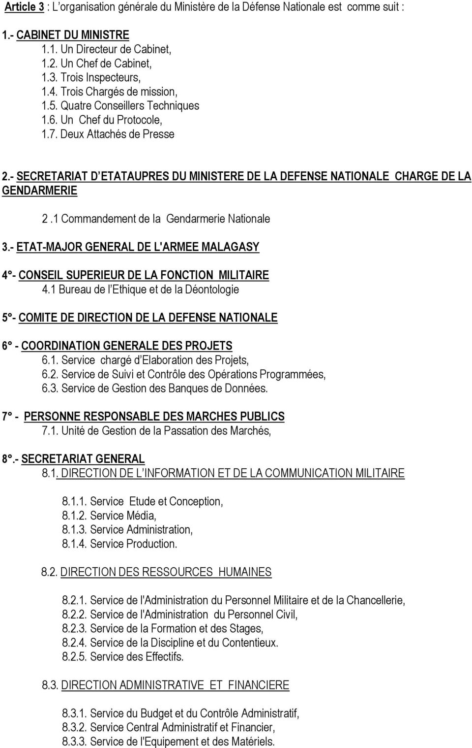- SECRETARIAT D ETATAUPRES DU MINISTERE DE LA DEFENSE NATIONALE CHARGE DE LA GENDARMERIE 2.1 Commandement de la Gendarmerie Nationale 3.