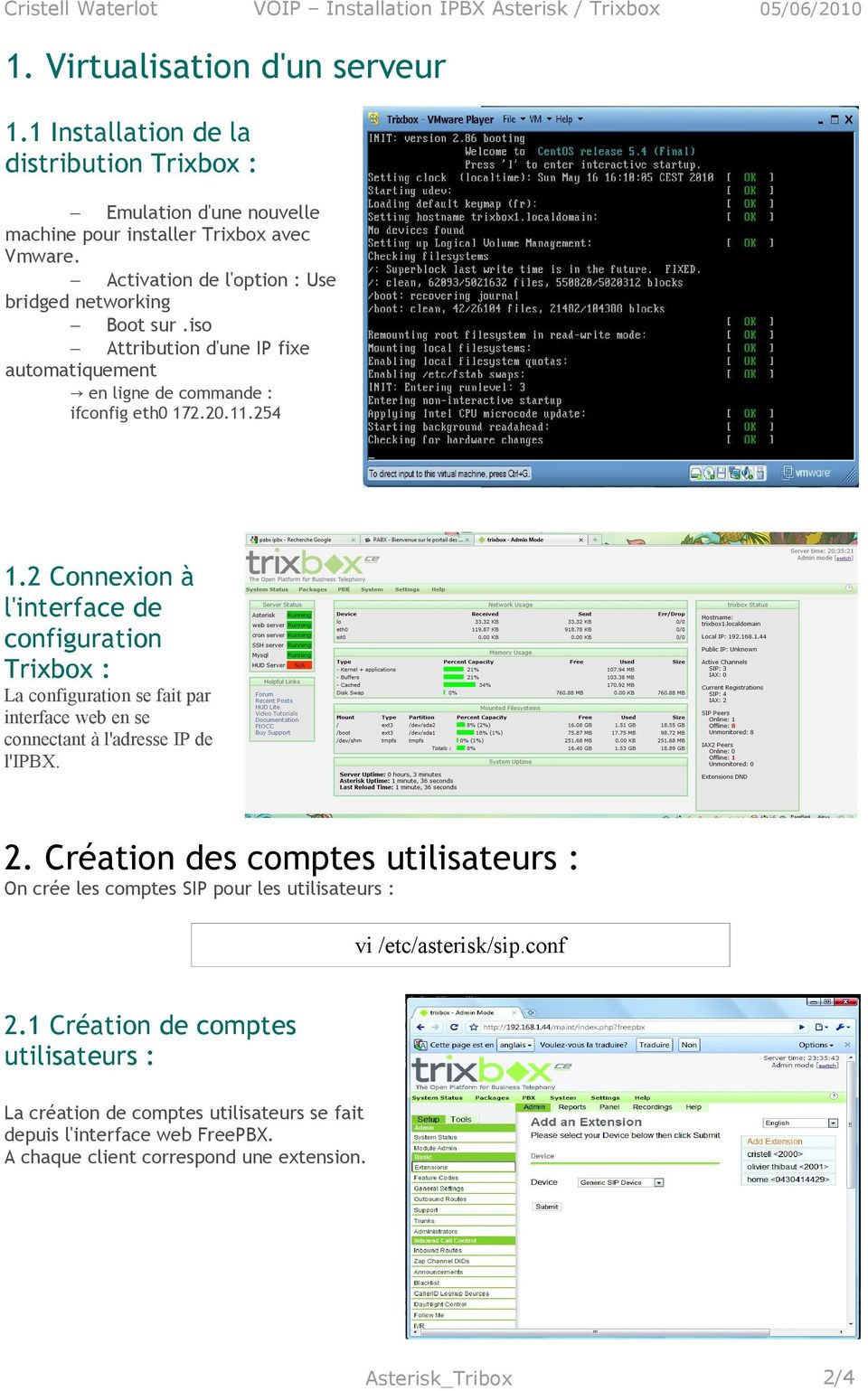 2 Connexion à l'interface de configuration Trixbox : La configuration se fait par interface web en se connectant à l'adresse IP de l'ipbx. 2.