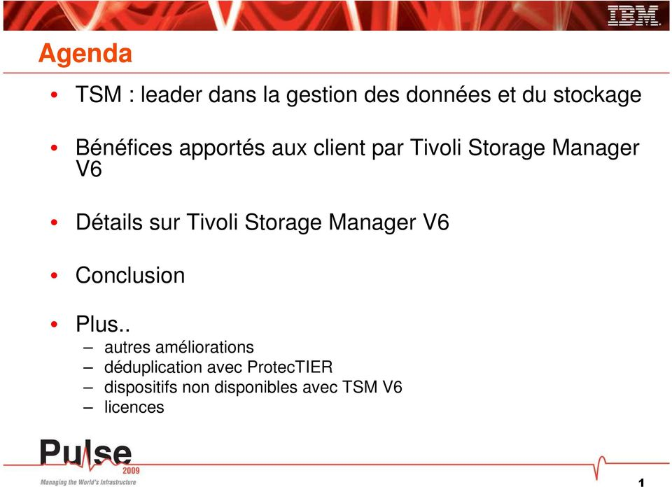 sur Tivoli Storage Manager V6 Conclusion Plus.