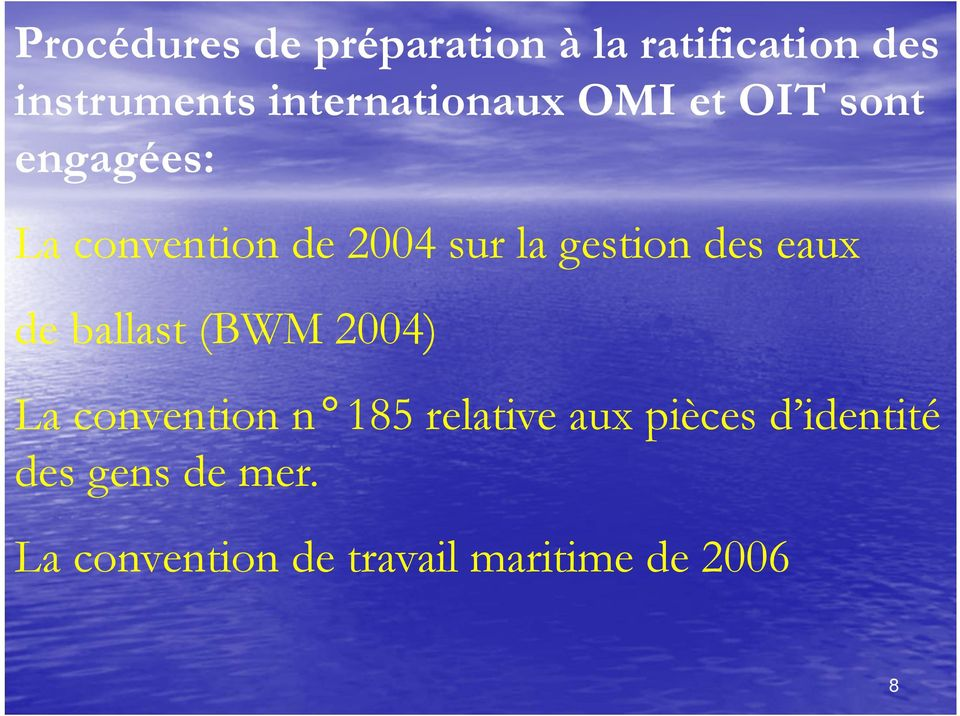 gestion des eaux de ballast (BWM 2004) La convention n 185 relative