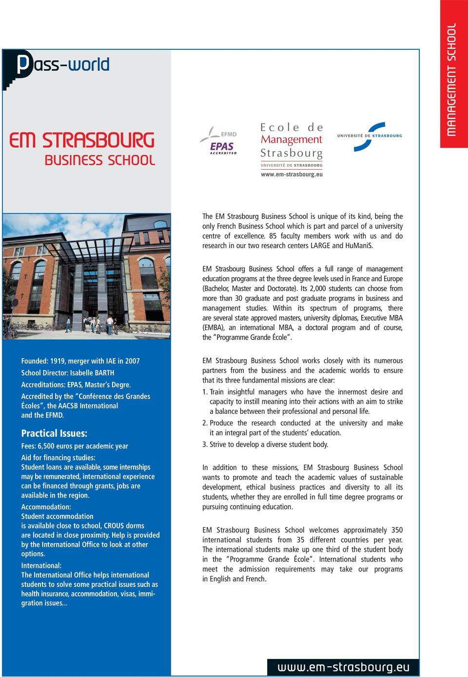 EM Strasbourg Business School offers a full range of management education programs at the three degree levels used in France and Europe (Bachelor, Master and Doctorate).