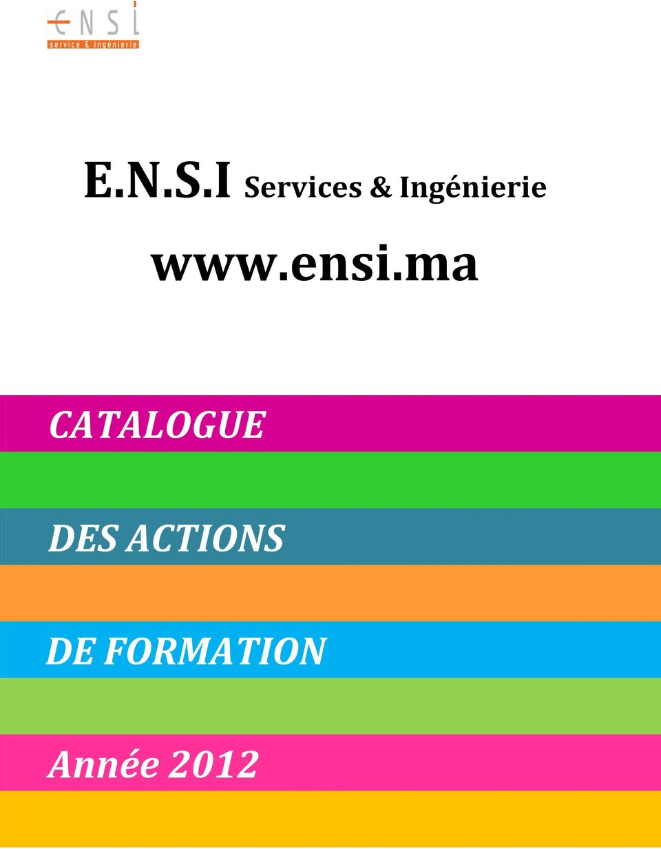 FORMATION Année 2012 E.N.S.