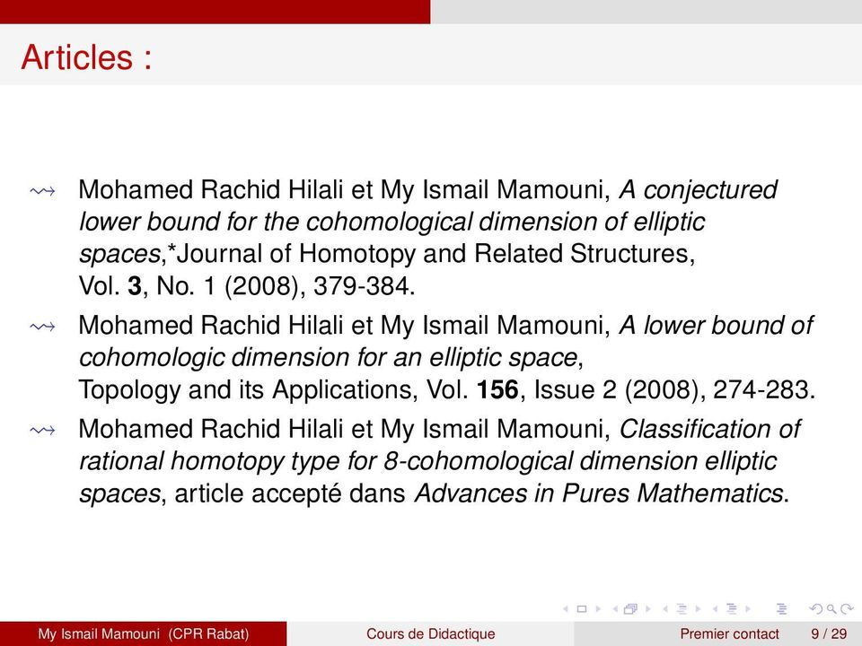 Mohamed Rachid Hilali et My Ismail Mamouni, A lower bound of cohomologic dimension for an elliptic space, Topology and its Applications, Vol.