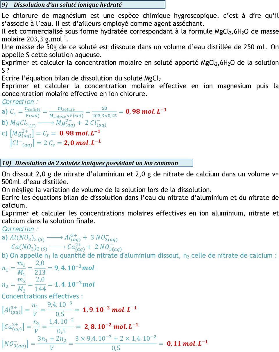 On appelle S cette solution aqueuse. Exprimer et calculer la concentration molaire en soluté apporté MgCl 2,6H 2 O de la solution S?
