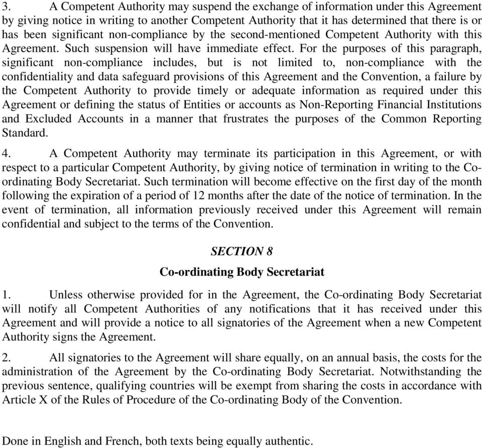 For the purposes of this paragraph, significant non-compliance includes, but is not limited to, non-compliance with the confidentiality and data safeguard provisions of this Agreement and the