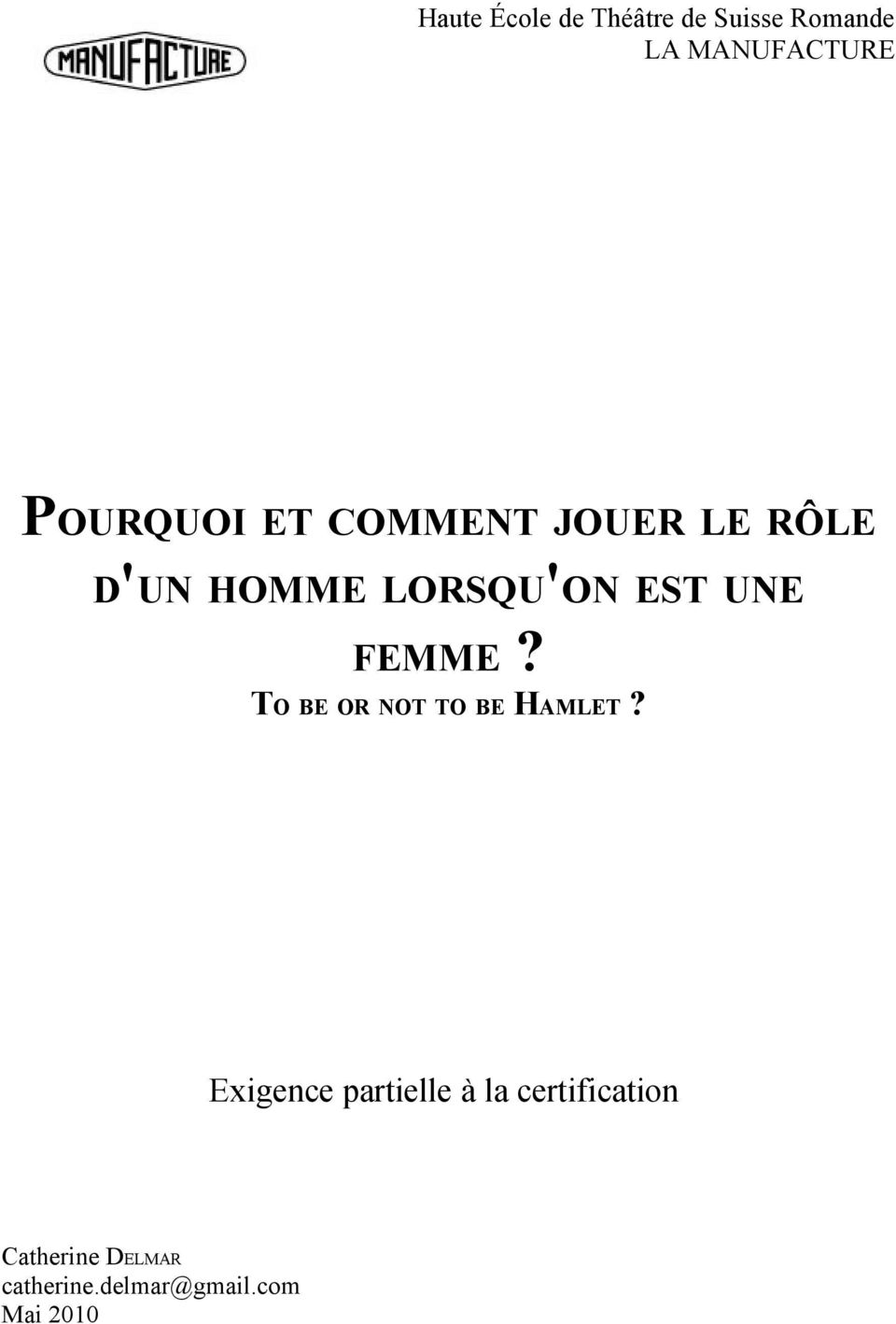 UNE FEMME? TO BE OR NOT TO BE HAMLET?