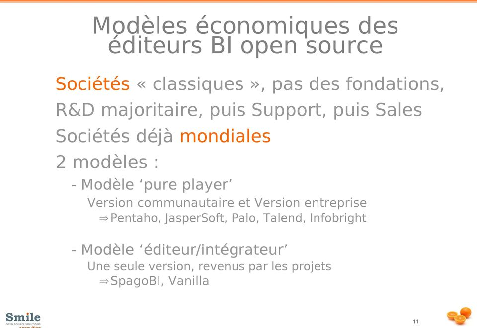 player Version communautaire et Version entreprise Pentaho, JasperSoft, Palo, Talend,