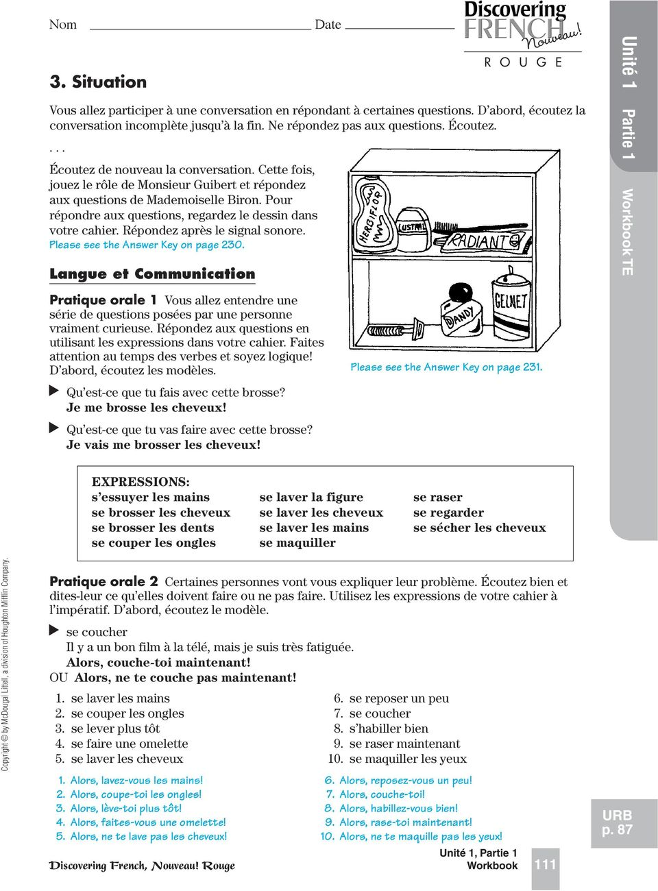 répondre aux questions, regardez le dessin dans votre cahier Répondez après le signal sonore Please see the Answer Key on page 230 Langue et Communication Pratique orale 1 Vous allez entendre une