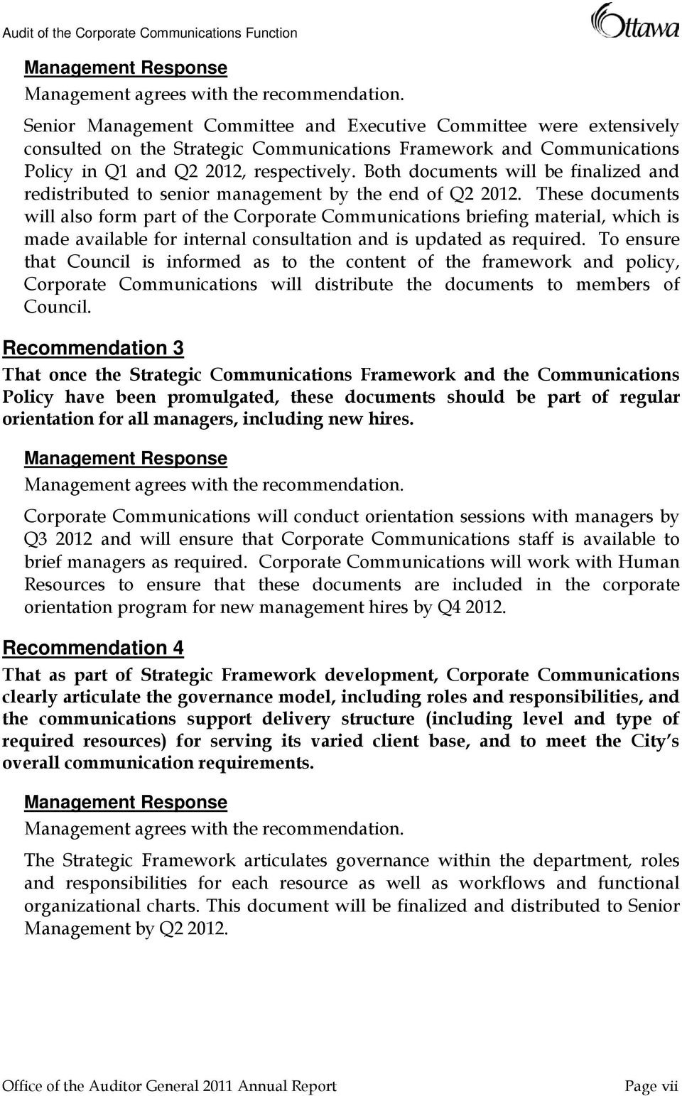 These documents will also form part of the Corporate Communications briefing material, which is made available for internal consultation and is updated as required.