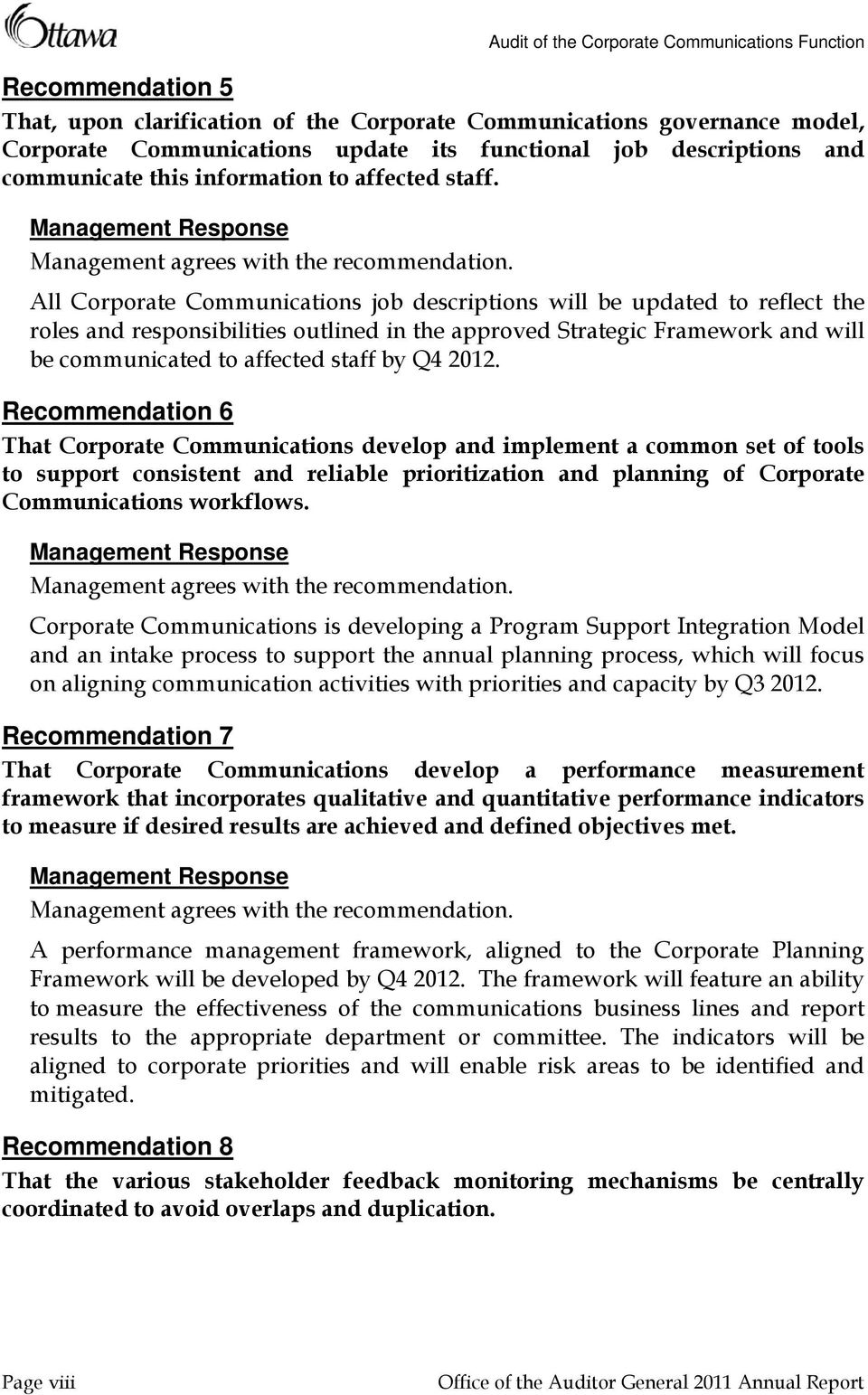 All Corporate Communications job descriptions will be updated to reflect the roles and responsibilities outlined in the approved Strategic Framework and will be communicated to affected staff by Q4