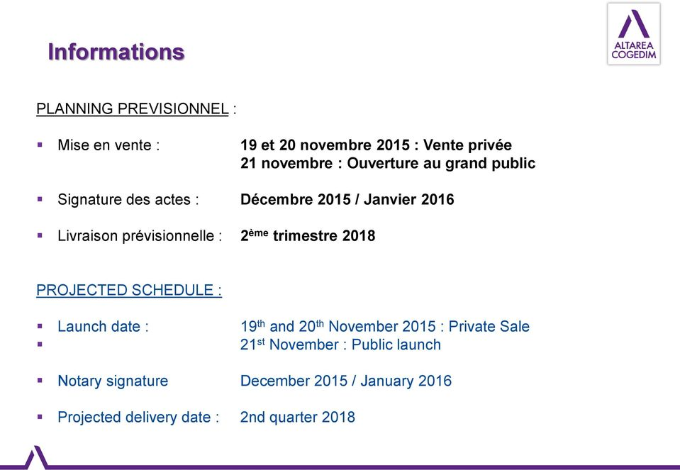 ème trimestre 2018 PROJECTED SCHEDULE : Launch date : 19 th and 20 th November 2015 : Private Sale 21 st