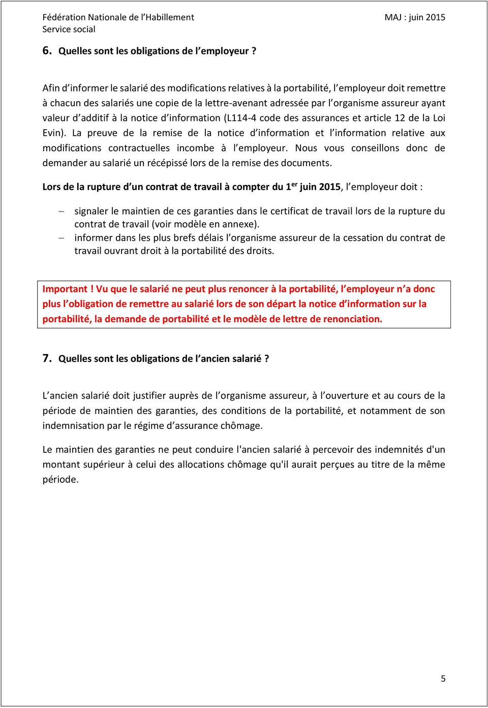 d additif à la notice d information (L114-4 code des assurances et article 12 de la Loi Evin).