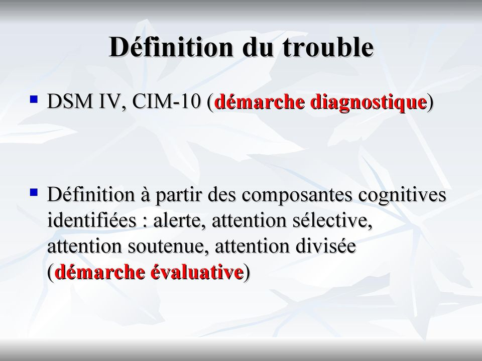 cognitives identifiées : alerte, attention