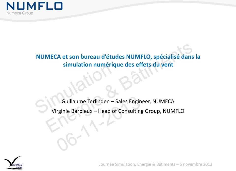 vent Guillaume Terlinden Sales Engineer, NUMECA Virginie
