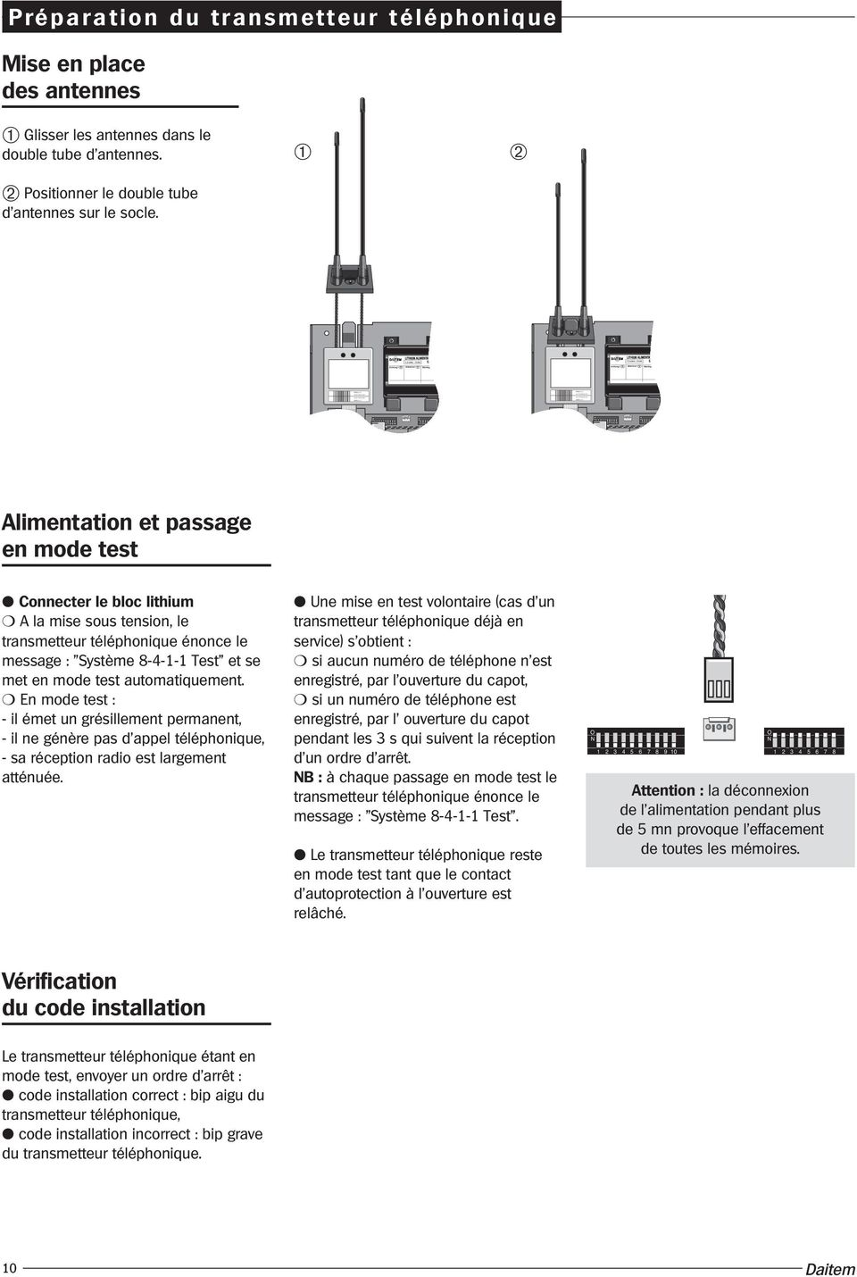 ➁ Positionner le double tube d'antennes sur le socle.