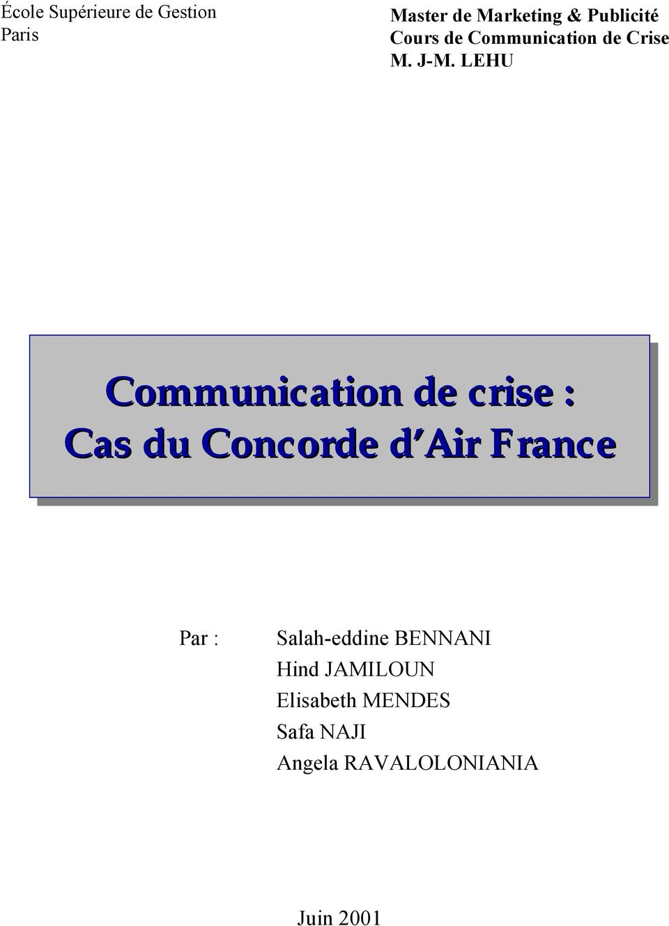 LEHU Communication de crise : Cas du Concorde d Air France Par :