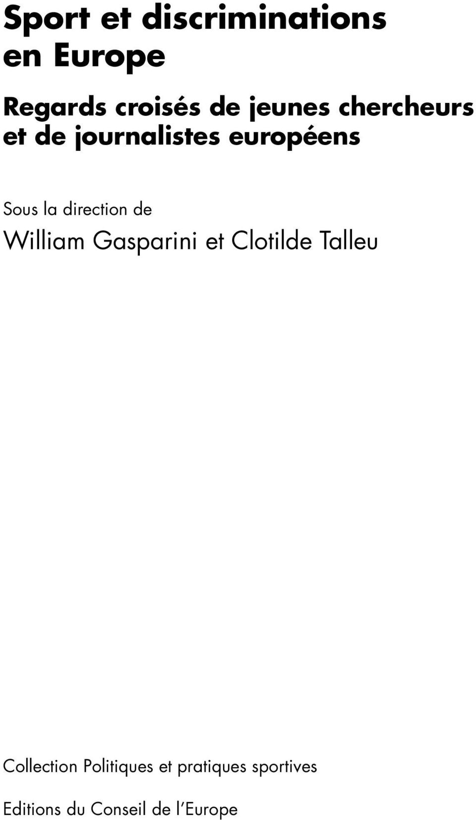 direction de William Gasparini et Clotilde Talleu