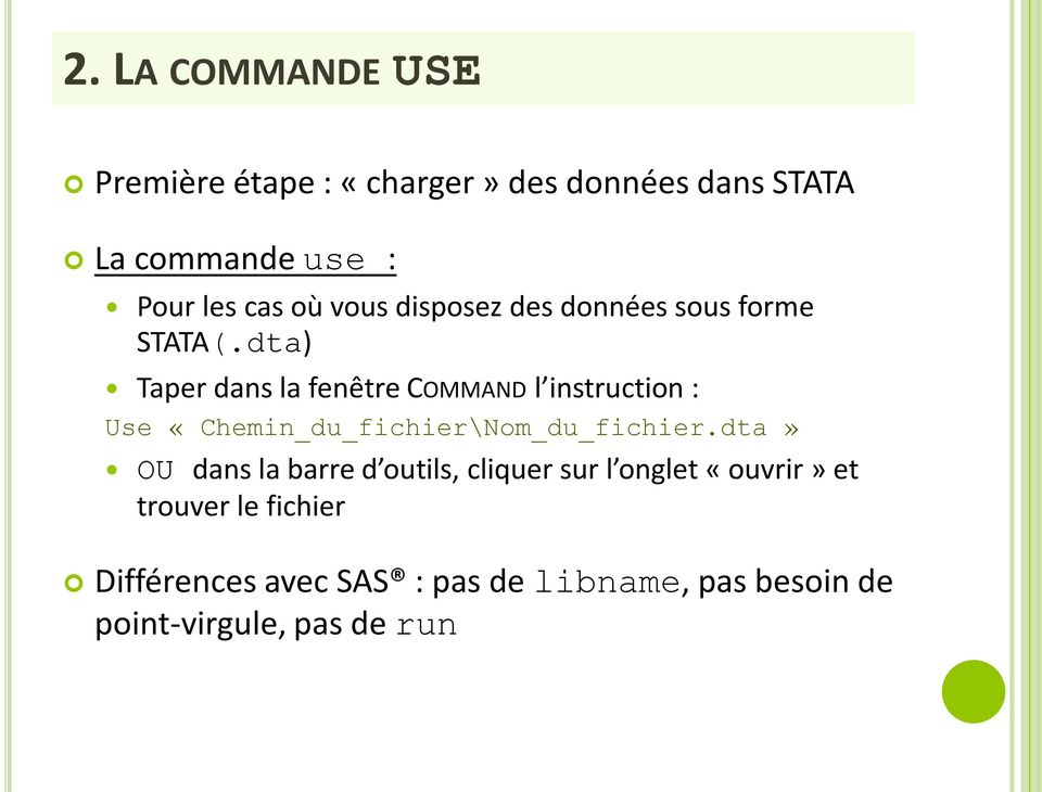 dta) Taper dans la fenêtre COMMAND l instruction : Use «Chemin_du_fichier\Nom_du_fichier.