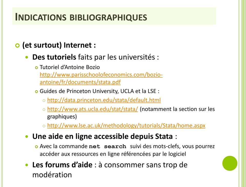 edu/stat/stata/ (notamment la section sur les graphiques) http://www.lse.ac.uk/methodology/tutorials/stata/home.