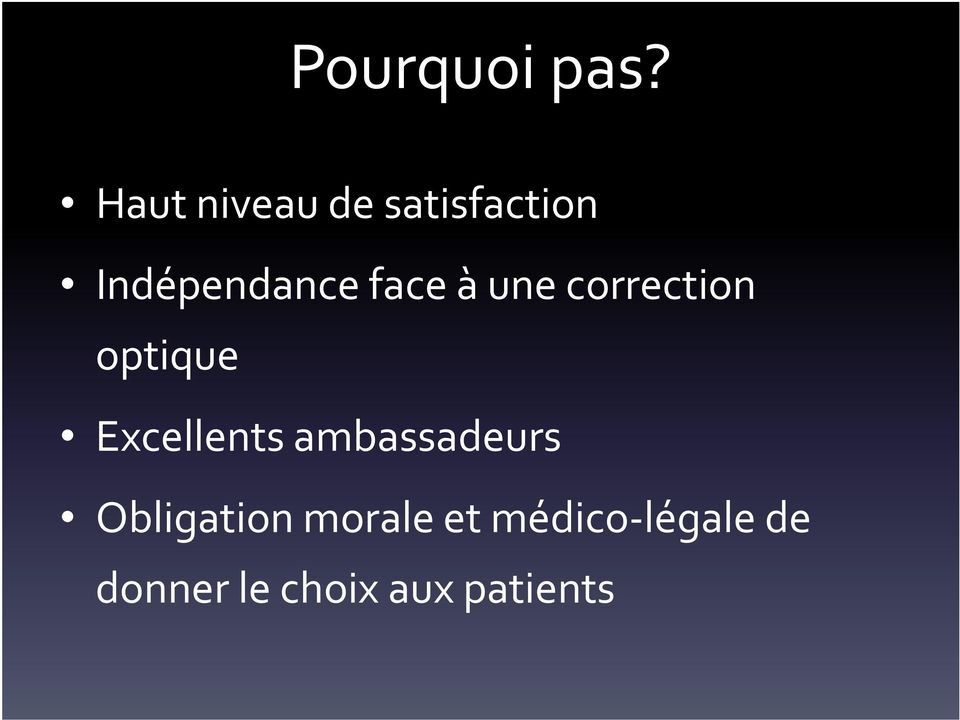 face à une correction optique Excellents