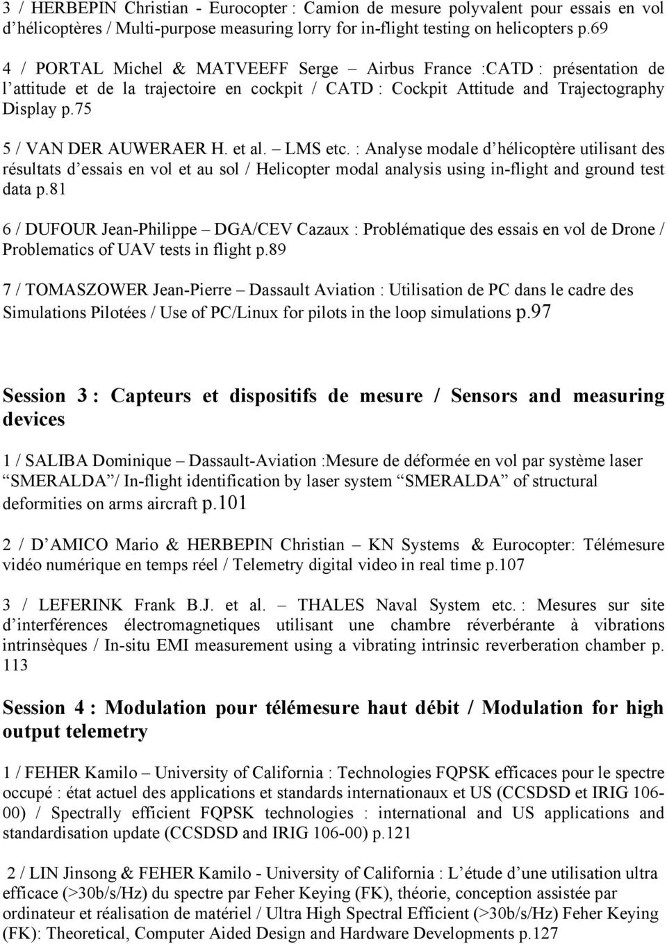 et al. LMS etc. : Analyse modale d hélicoptère utilisant des résultats d essais en vol et au sol / Helicopter modal analysis using in-flight and ground test data p.