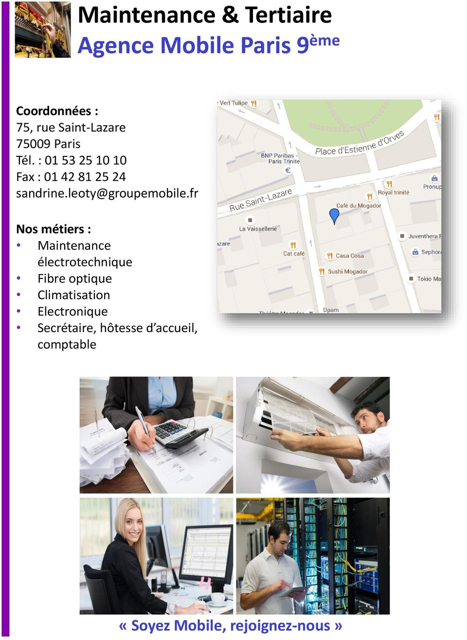 : 01 53 25 10 10 Fax : 01 42 81 25 24 sandrine.leoty@groupemobile.