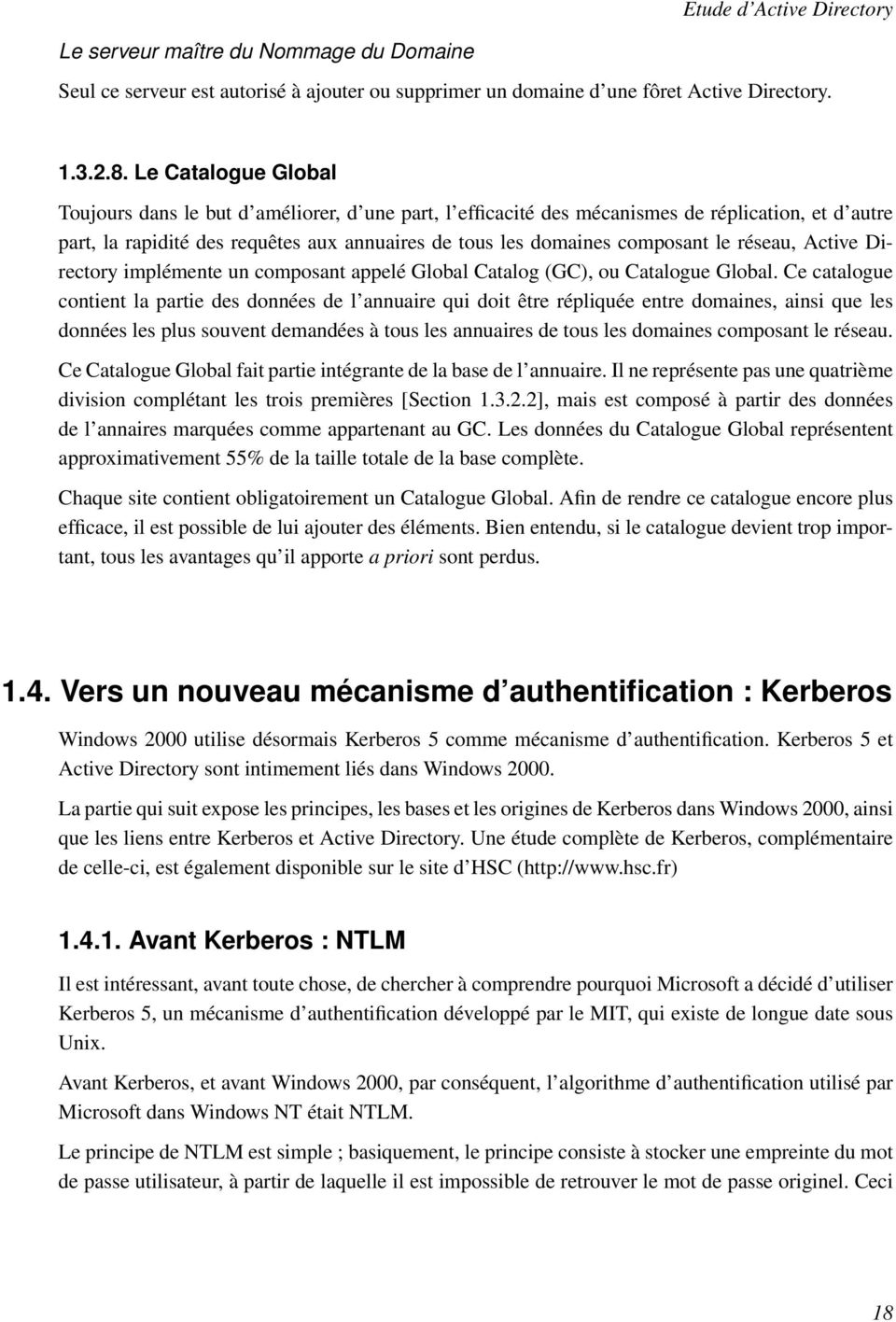 réseau, Active Directory implémente un composant appelé Global Catalog (GC), ou Catalogue Global.