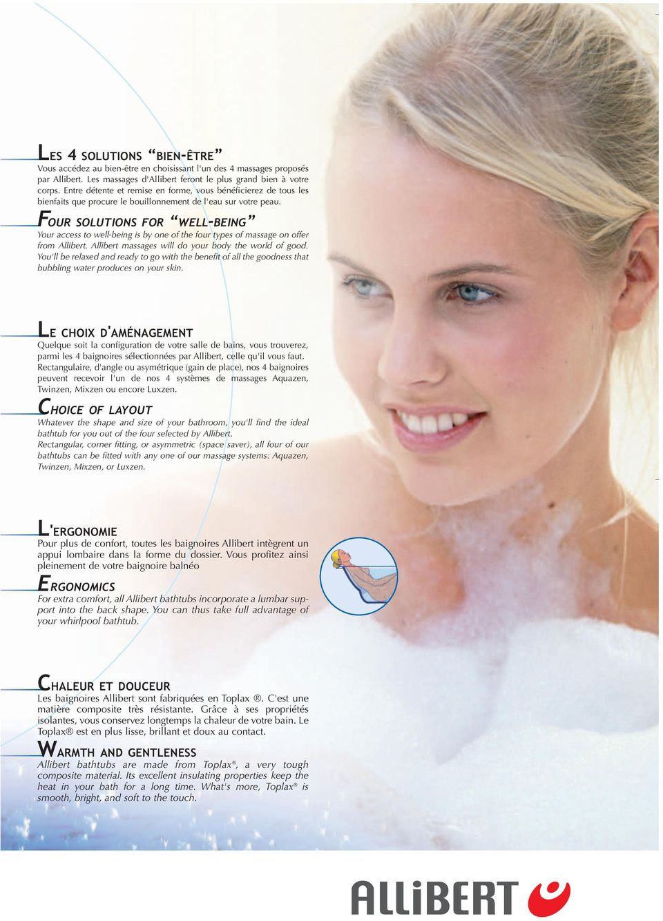 offer from Allibert Allibert massages will do your body the world of good You'll be relaxed and ready to go with the benefit of all the goodness that bubbling water produces on your skin LE CHOIX