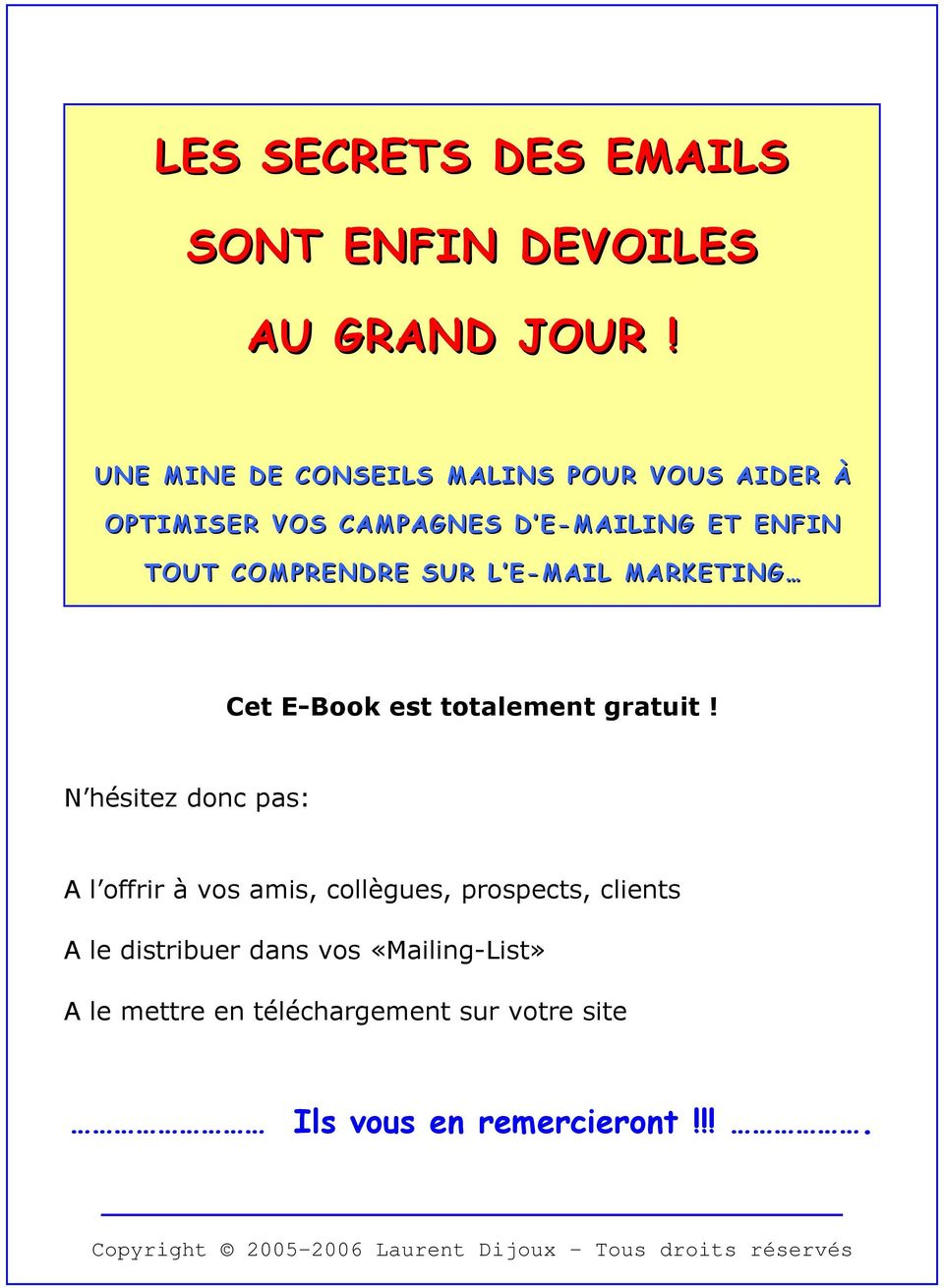 E-MAIL MARKETING Cet E-Book est totalement gratuit!
