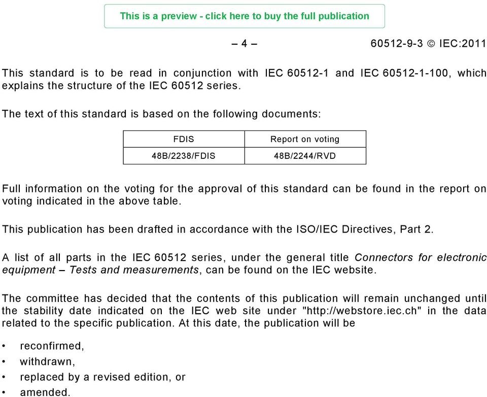 report on voting indicated in the above table. This publication has been drafted in accordance with the ISO/IEC Directives, Part 2.